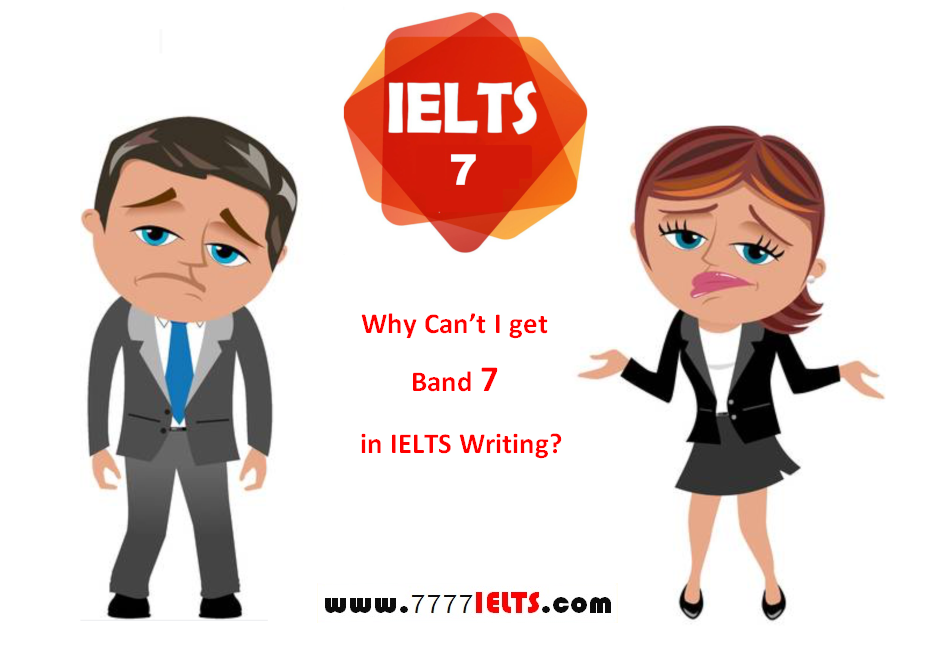 ?Why Can't I get Band 7 in IELTS Writing